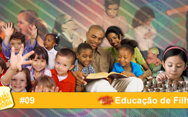 MCM 09 – Educação de Filhos