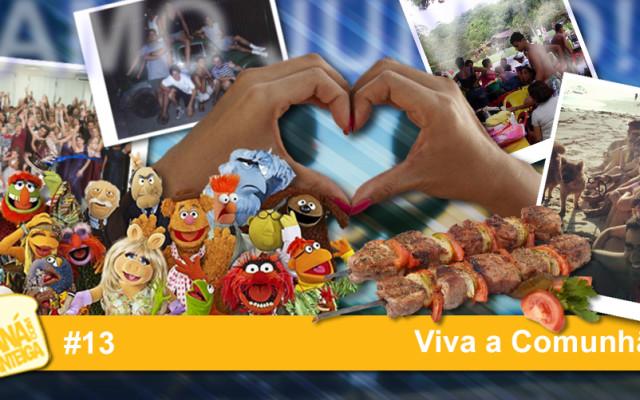 MCM 13 – Viva a Comunhão!