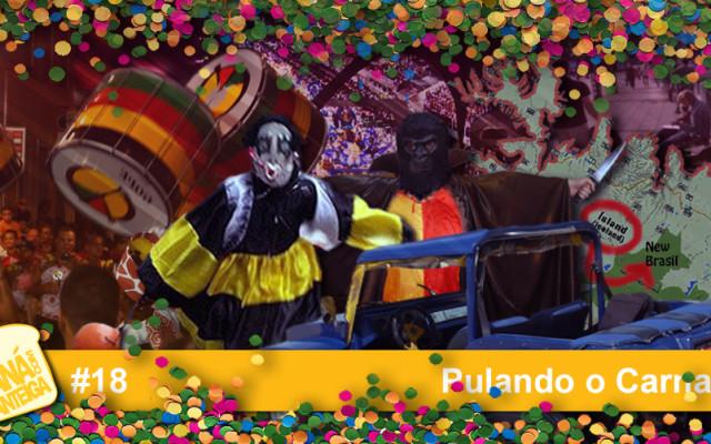 MCM 18 – Pulando o Carnaval