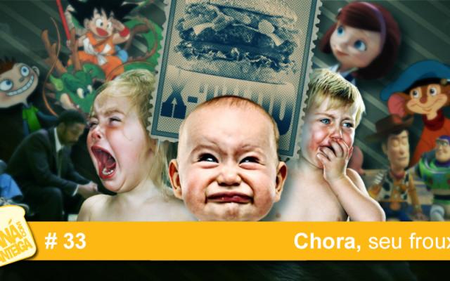 MCM 33 – Chora, seu frouxo!