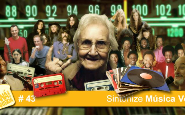 MCM 43 – Sintonize Música Véia