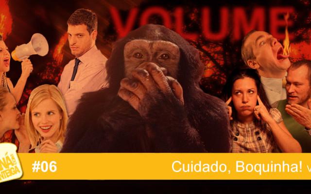 MCM 06 – Cuidado, Boquinha! vol.2