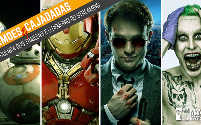 Sermões e Cajadadas 07 – A Guerra dos Trailers e o Demônio do Streaming