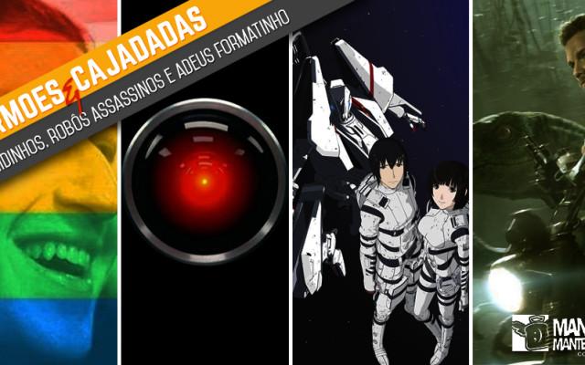 Sermões e Cajadadas 09 – Coloridinhos, Robôs Assassinos e Adeus Formatinho