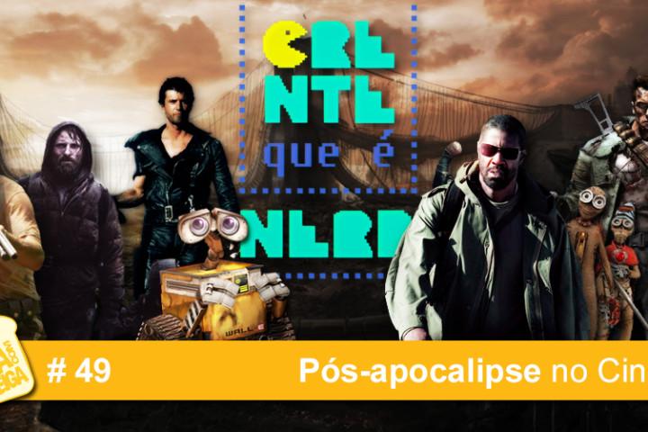 MCM 49 – Pós-apocalipse no Cinema