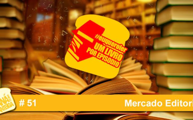 MCM 51 – Mercado Editorial