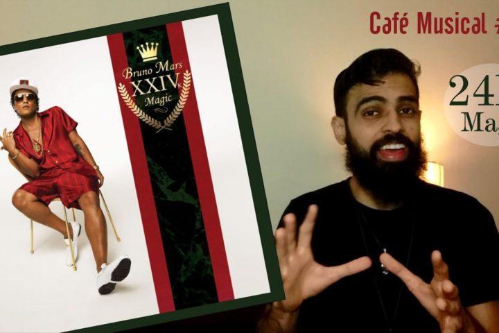 Café Musical #03 – Bruno Mars – 24K Magic (Álbum)