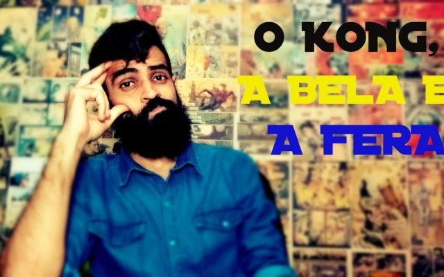 O Kong, A Bela e a Fera – Review (Café com Cinema #04)