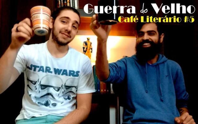 Café Literário #05 – Guerra do Velho (Review)