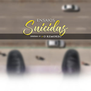 Ensaios Suicidas #04 | O Remorso
